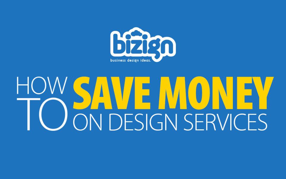 How To Save Money On Design Services With Bizign
